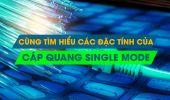 Tìm hiểu về cáp quang Singlemode